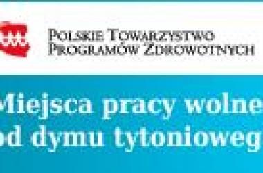 UWOLNIJ MIEJSCE PRACY OD DYMU TYTONIOWEGO Polskie Towarzystwo Programów Zdrowotnych