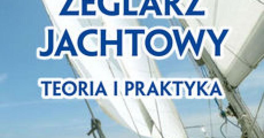 Żeglarz jachtowy – teoria i praktyka Zbigniewa Klimczaka