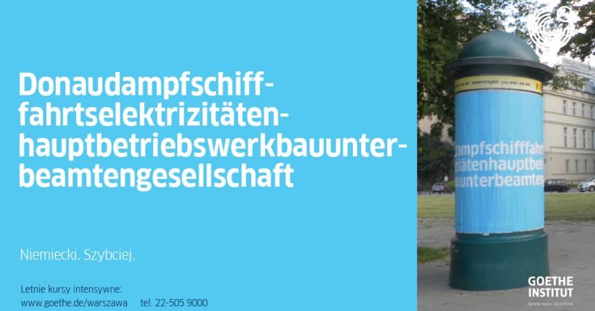 Donaudampfschifffahrtselektrizitätenhauptbetriebswerkbauunterbeamtengesellschaft. Długie niemieckie słowa w kampanii Goethe-Institut