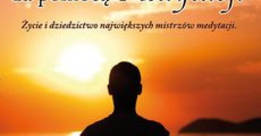 Przemień siebie i własne wnętrze za pomocą medytacji