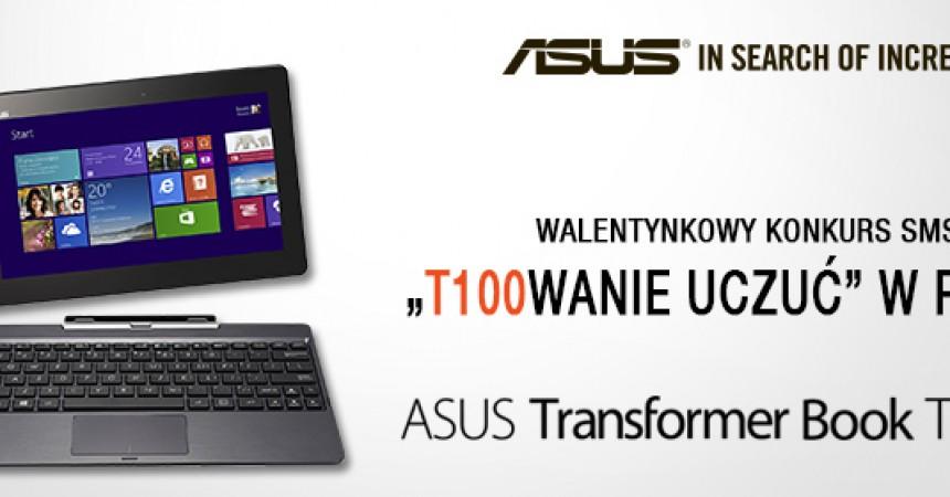 T100wanie uczuć w RDC – wygraj ASUS Transformer T100 w walentynki