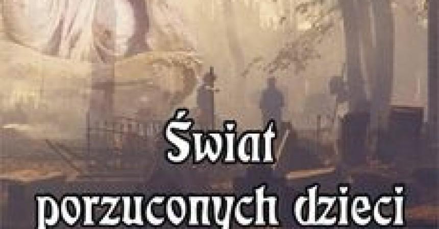 Świat porzuconych dzieci – Jadwiga Wojtczak-Jarosz