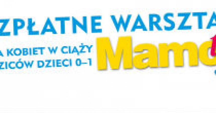 Warsztaty Mamo To Ja – pierwsze spotkanie już 17. marca