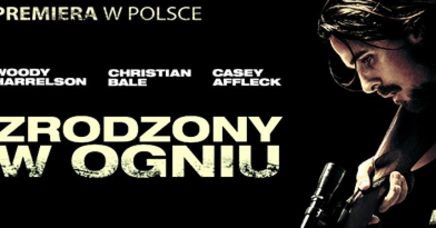 """Polska premiera """"Zrodzonego w ogniu"""" z Christianem Balem na Cineman.pl"""