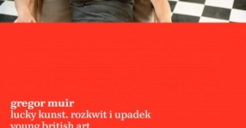"""Spotkanie z Gregorem Muirem – autorem książki """"Lucky Kunst. Rozkwit i upadek Young British Art"""""""