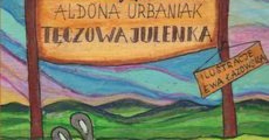 Poznaj Tęczową Julenkę – bohaterkę książki Aldony Urbaniak