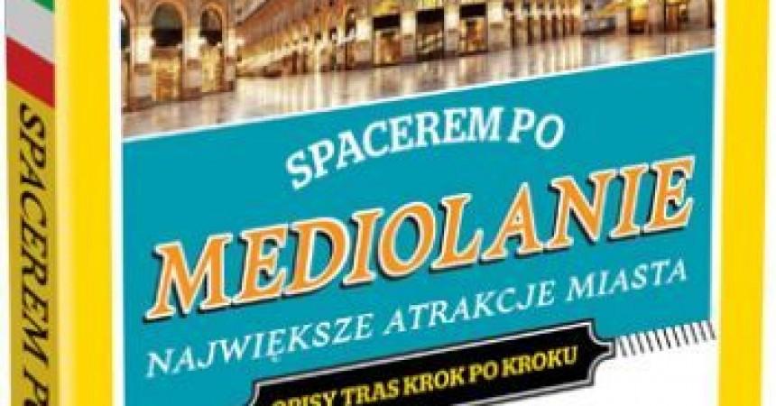 Spacerem po Mediolanie…bez pośpiechu