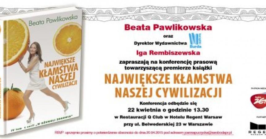 Beata Pawlikowska prezentuje: Cywilizacja i jej największe kłamstwa