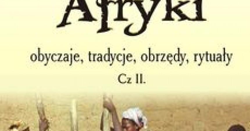 Kobiety Afryki obyczaje, tradycje, obrzędy, rytuały cz. 2