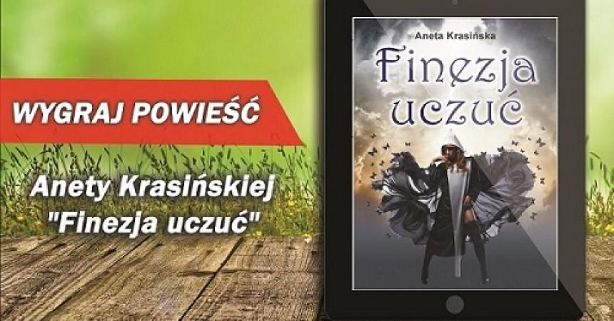 """Wygraj powieść Anety Krasińskiej """"Finezja uczuć"""""""