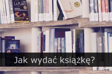 Jak wydać książkę?