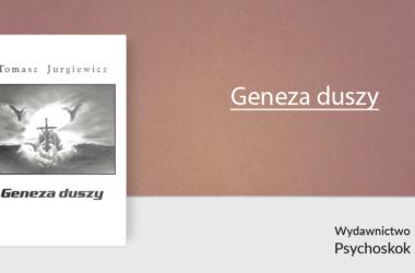 Geneza duszy, czyli lektura filozoficzna Tadeusza Jurgiewicza