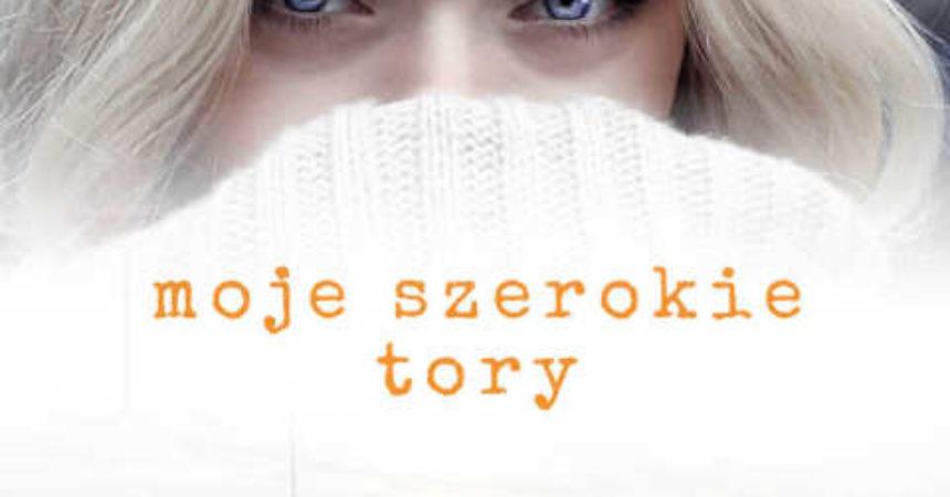 """Moje szerokie tory"""" – Anna Szuszek"""