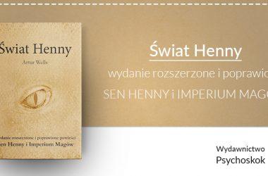 """Artur Wells o """"Świecie Henny"""""""