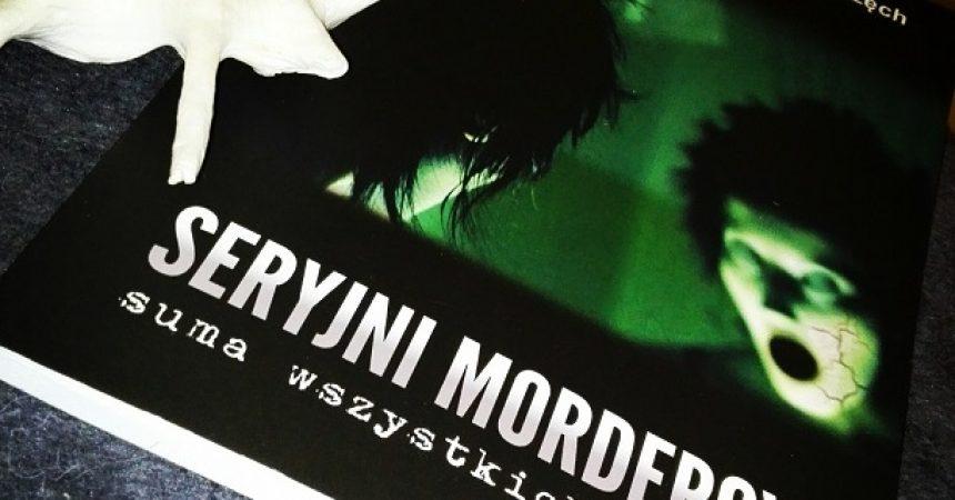 Seryjni mordercy – suma wszystkich lęków – polecona książka