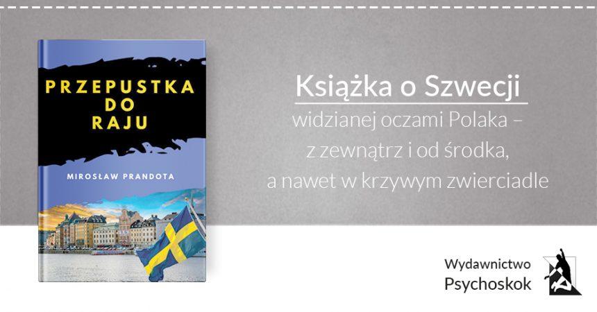 Przepustka do raju – Mirosław Prandota – Książka o Szwecji.