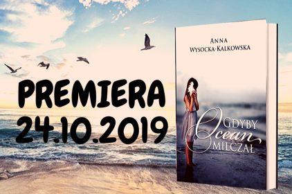 Gdyby ocean milczał – premiera książki Anny Wysockiej-Kalkowskiej